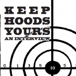 Keep Hoods Yours: An Interview