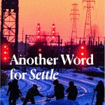 ZINE: Another Word for Settle: A Response to Rattachements and Inhabit